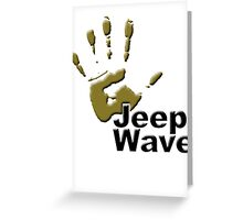 Jeep WAVE muddy hand Greeting Card