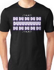 DU DU DU DU DU DUUUUUUUUU v2 T-Shirt