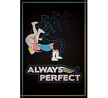 """Always Perfect"" Wrestling Design Photographic Print"