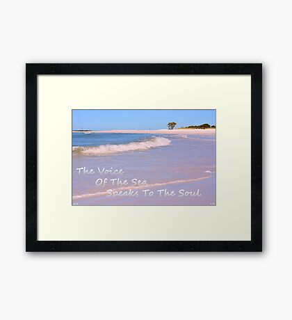 The Voice Of The sea Speaks To The Soul Framed Print