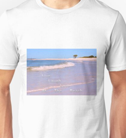Live Laugh Love At The Beach Unisex T-Shirt