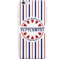 Tis the Season for Peppermint Everything iPhone Case/Skin