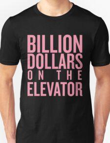 Billion Dollars on the Elevator Unisex T-Shirt