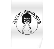 Tina... haters gonna hate Poster