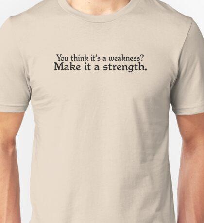 Make it a strength Unisex T-Shirt
