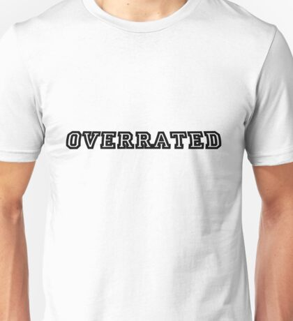 overrated Unisex T-Shirt
