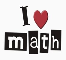 I LOVE MATH by Tony  Bazidlo