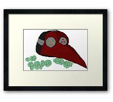 The Plague Doctor Framed Print