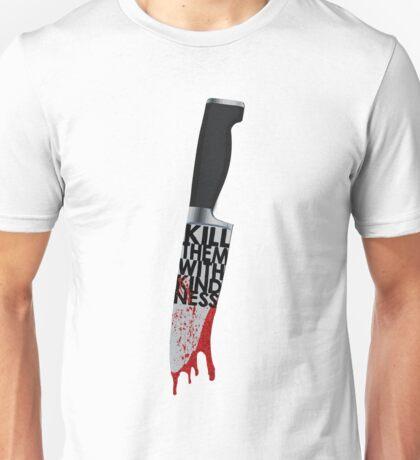 Kill Them With Kindness Unisex T-Shirt