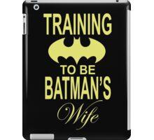 Training To Be Batman's Wife iPad Case/Skin