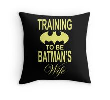 Training To Be Batman's Wife Throw Pillow
