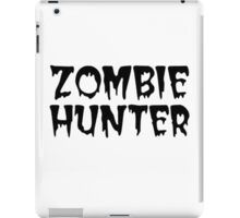 ZOMBIE HUNTER  iPad Case/Skin