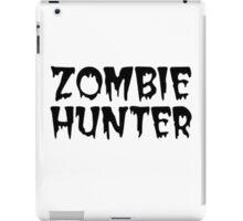 ZOMBIE HUNTER  iPad Case/Skin