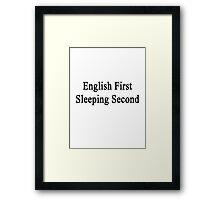 English First Sleeping Second  Framed Print