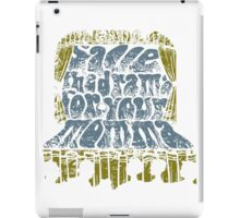 Save the Drama For Your Momma! iPad Case/Skin