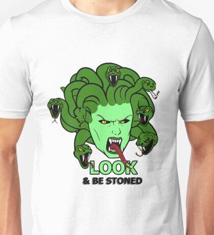 Medusa, look and be stoned © Unisex T-Shirt