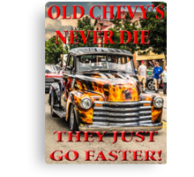 Old Chevys Never Die Canvas Print