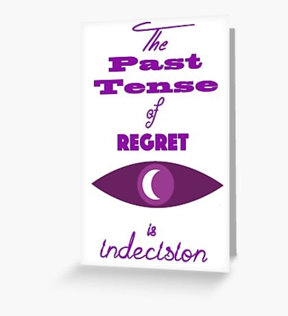 The Past Tense of Regret Greeting Card