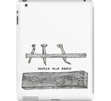 Nailed and Bored-t iPad Case/Skin
