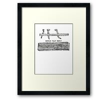 Nailed and Bored-t Framed Print