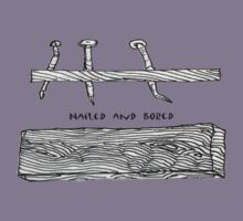 Nailed and Bored-t Kids Clothes