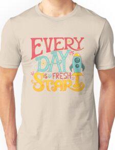 Every Day is a Fersh Start Unisex T-Shirt