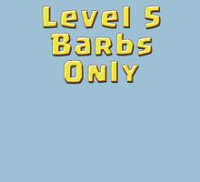 Level 5 Barbs Only Unisex T-Shirt