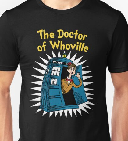 The Doctor Of Whoville Unisex T-Shirt