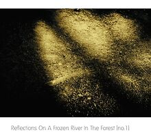 Reflections On A Frozen River In The Forest [no.1] by Solomon Walker