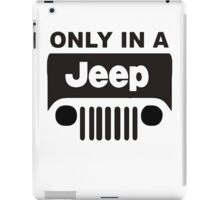 ONLY IN A JEEP iPad Case/Skin