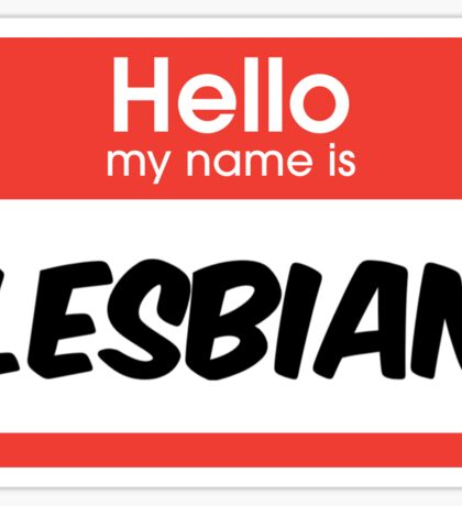 hello my name is lesbian Sticker