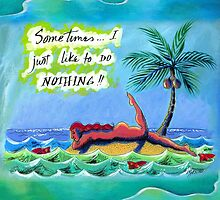 Sometimes I Just Like to Do Nothing by Angela Treat Lyon