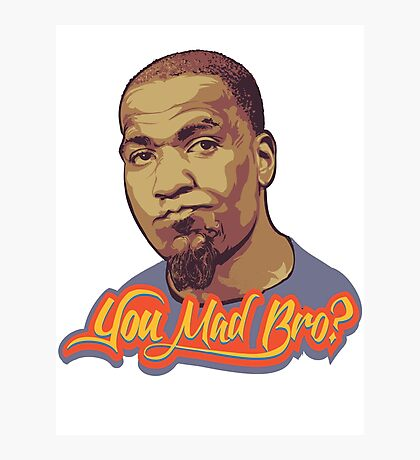 You Mad Bro? Photographic Print