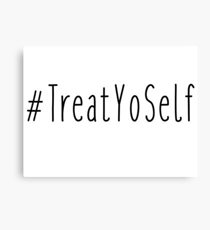 #treatyoself Canvas Print
