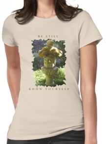 HEALING PEACEFUL MEDITATION KEEP STILL AND KNOW YOURSELF Womens Fitted T-Shirt