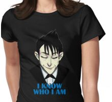 I know who I am Womens Fitted T-Shirt