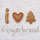 I love Christmas gingerbread by Sally Kate Yeoman
