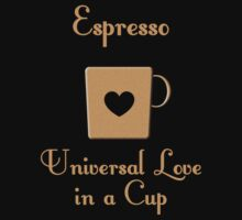 Espresso -- Universal Love in a Cup by Samuel Sheats