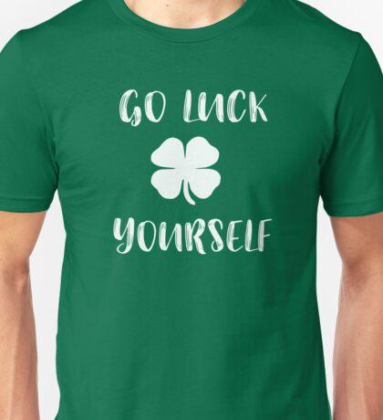 Go Luck Yourself St. Patricks Day St Patty Celebration Unisex T-Shirt