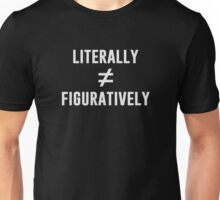 Literally Does Not Equal Figuratively Unisex T-Shirt