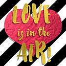 Love Is In The Air! by Cherie Balowski