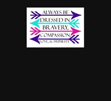 Dressed in Bravery, Compassion, Love, & Humility Unisex T-Shirt