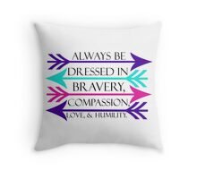 Dressed in Bravery, Compassion, Love, & Humility Throw Pillow