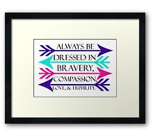 Dressed in Bravery, Compassion, Love, & Humility Framed Print