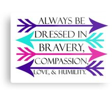 Dressed in Bravery, Compassion, Love, & Humility Metal Print