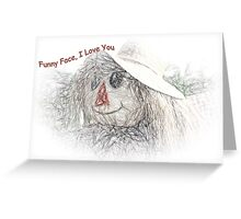 Funny Face, I Love You Greeting Card