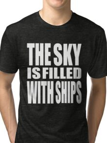 The Sky Is Filled With Ships Tri-blend T-Shirt