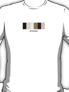 all human. ~skin~ T-Shirt