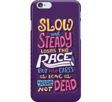 Slow and Steady iPhone Case/Skin