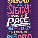 Slow and Steady by Risa Rodil